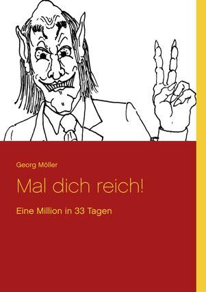 Cover vorn: Mal dich reich! Eine Million in 33 Tagen
