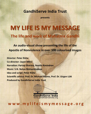 MY LIFE IS MY MESSAGE - The life and work of Mahatma Gandhi (Ghandi)