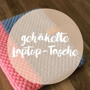 Gehäkelte Laptoptasche DIY Blog omniview