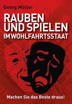 Cover vorn und Klappentext: Rauben und Spielen im Wohlfahrtsstaat
