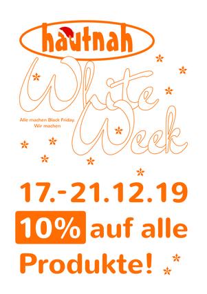Hautnah White Week! 17.-21.12.2019 10% auf alle Produkte!