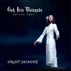 NIGHTJASMINE single GOH IRIS WATANABE