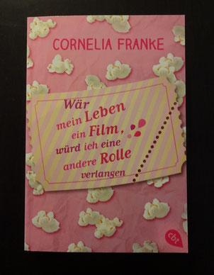 Wär mein Leben ein Film, würd ich eine andere Rolle verlangen von Cornelia Franke (cbt) 9,99 €