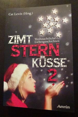 Zimtsternküsse 2, Amrûn Verlag, 11,90 € - signiert von der Herausgeberin Cat Lewis -