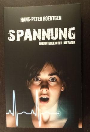 Spannung - Der Unterleib der Literatur von Hans-Peter Roentgen, BoD, 9,99 €