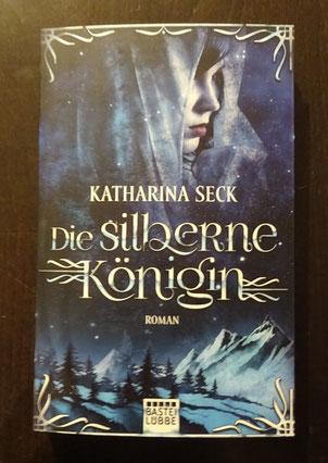 Die silberne Königin von Katharina Seck, Bastei Lübbe, 12,00 €
