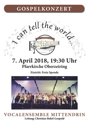 #VocalensembleMittendrin, I can tell the world, Gospelkonzert, Oberzeiring, 7. April 2018