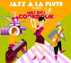 CD Jazz à la flute present Mrs Bo's cookbook. Erschienen Mai 2018 bei HGBSblue records.