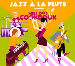 CD Jazz à la flute present Mrs Bo's cookbook. Erschienen Mai 2018 bei HGBSblue records.