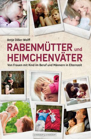 Buchcover: Rabenmütter und Heimchenväter von der Autorin Antje Diller-Wolff