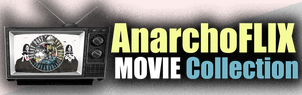 Anarchofix free anarchist film archive and collection