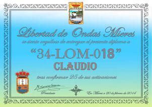 """Primer Diploma entregado por conseguir 25 activaciones con L.O.M. a 34-L.O.M.-018 Claudio. """"Enhorabuena"""""""