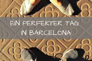 Ein perfekter Tag in Barcelona