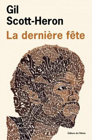Gil Scott-Heron - La dernière Fête (editions de l'Olivier - 2014)