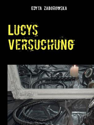 August 2017: Lucys Versuchung