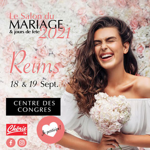 Salon du Mariage & jours de fête à Reims 18 et 19 Septembre 2021