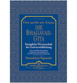 Paramahansa Yogananda Die Bhagavadgita - Gott spricht mit Arjuna