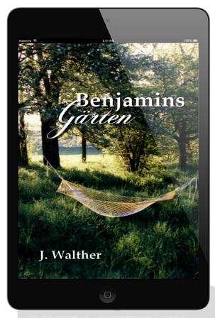 Benjamins Gärten J. Walther
