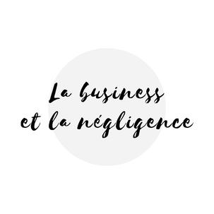 La business et la négligence en assurances article de blogue de l'Académie des Autonomes