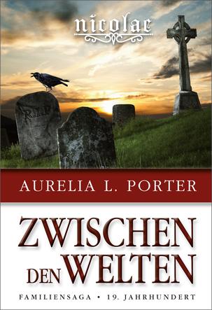 Aurelia L. Porter, Aurelia Porter, Familiensaga, 19. Jahrhundert, viktorianisches England, Kelten, Geheimnisse, Geheimbund, Mystery