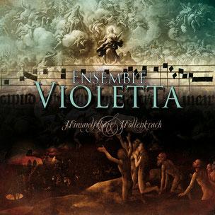 Ensemble Violetta: Himmelschöre & Höllenkrach