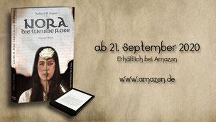 Nora, die weiße Rose - Historienroman von Nadine J.M. Knauer veröffentlicht, auch als Ebook