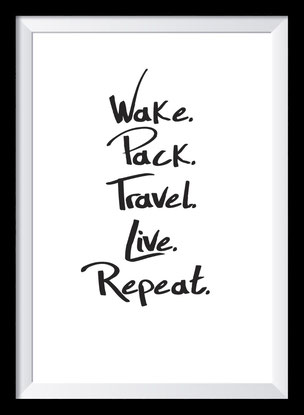Typografie Poster Reisen, Wake. Pack. Travel. Live. Repeat.