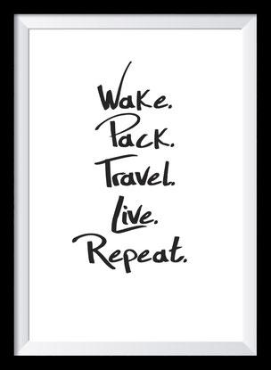 Typografie Poster. Typografie Print, Wake. Pack. Travel. Live. Repeat.