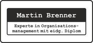 Martin Brenner - Experte in Organisationsmanagement mit eidg. Diplom