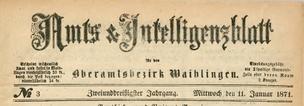 Amts- und Intelligenzblatt für den Oberamtsbezirk Waiblingen und Umgebung 1839-1842, für den Oberamtsbezirk Waiblingen und Winnenden 1843-1850, für den Oberamtsbezirk Waiblingen 1851-1872.