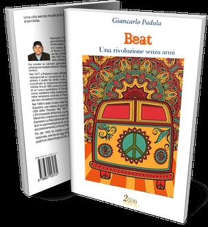 Beat, una rivoluzione senza armi; un saggio di Giancarlo Padula