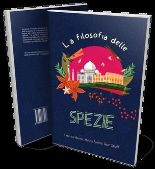 La filosofia delle spezie, un saggio culinario di Federica Morolla, Michela Paoletti  e Gour Saraff