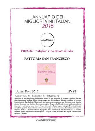Il Donna Rosa di fattoria San Francesco è il miglior vino rosato d'Italia nell'Annuario dei Migliori Vini Italiani 2015 a cura di Luca Maroni