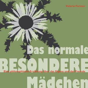 Valerie Forster, Buch, Books on Demand, Cover, Das normale BESONDERE Mädchen