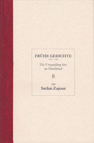 Stefan Zajonz, FG, Poesieheft Bd.8 / Die Verzweiflung hier, wo Durchbruch... / Deutpols, 16.07.2001, Bonn-Bad Godesberg