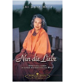 Buch Sri Daya Mata Nur die Liebe