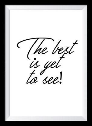 Typografie Poster, Typografie Print, the best is yet to see