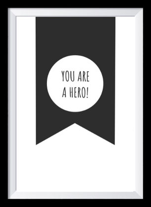 Typografie Print Motivation, you are a hero