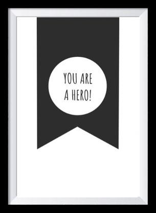 Typografie Poster, Typografie Print, you are a hero