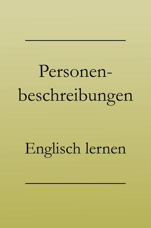 Englisch lernen: Personen beschreiben. Charaktereigenschaften und Aussehen für eine Personenbeschreibung. #englischlernen