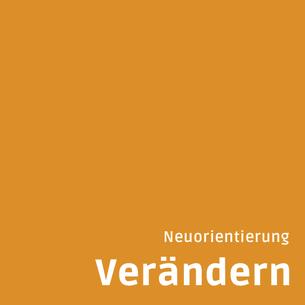 Orangene Kachel, die mit den Begriffen Verändern, Neuorientierung beschriftet ist.