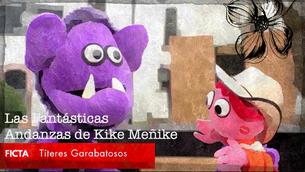 Las Fantásticas Andanzas de Kike Meñike, Títeres Garabatosos