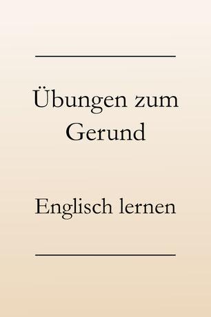 Englisch lernen und üben: Das Gerund.