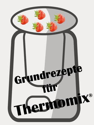 Grundrezepte für Thermomix