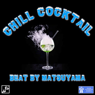 Chill Cocktail / Beat by Matsuyama