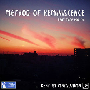 Method of Reminiscence / beat tape Vol.04 - beat by Matsuyama