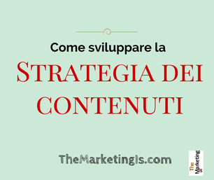 Come fare marketing: il content strategy per il web marketing
