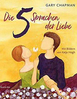Gary Chapman: Die Fünf Sprachen der Liebe - Kunsteditition #Bücher #Liebe #Kommunikation #Ehe