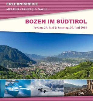 Freitag, 29. Juni & Samstag 30. Juni 2018 - 2 Tage - Bozen im Südtirol
