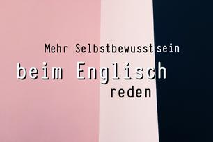 mehr-selbstbewusstsein-beim-englisch-sprechen-entwickeln